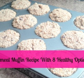 Oatmeal Muffiin Recipe With 8 Healthy Options