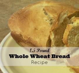 1.5 Pound Whole Wheat Bread Recipe
